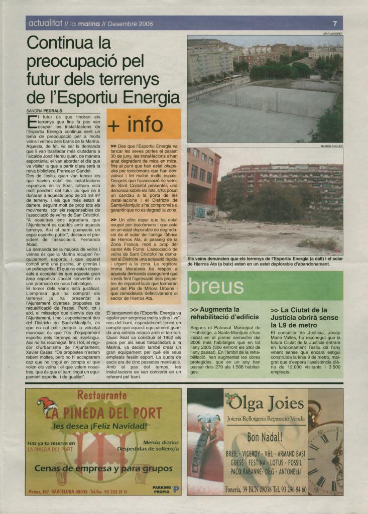 2006 desembre preocupació futur terrenys Esportiu Energia breus augmenta rehabilitació edificis ciutat justícia sense L9 ni metro